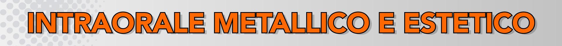 Intraorale metallico ed estetico image